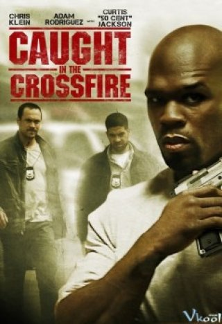 Trong Tầm Ngắm - Caught In The Crossfire (2010)