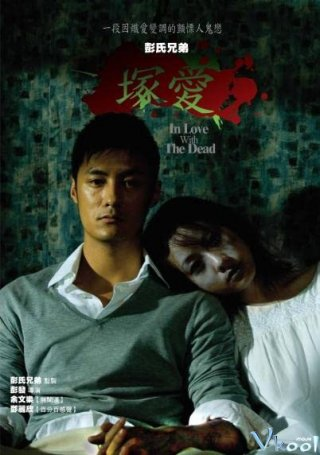 Yêu Người Chết - In Love With The Dead (2007)