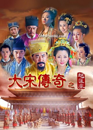 Đại Tống Truyền Kỳ: Triệu Khuông Dận - The Great Emperor In Song Dynasty (2015)