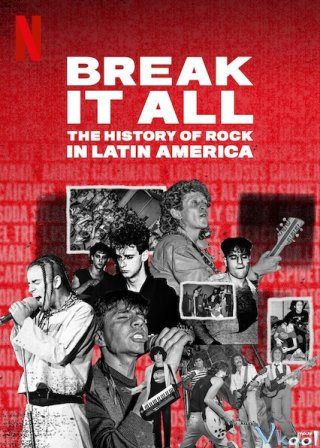 Break It All: Lịch Sử Nhạc Rock Mỹ Latinh - Break It All: The History Of Rock In Latin America (2020)