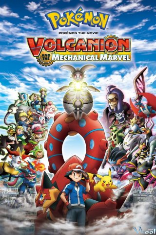 Pokemon Movie 19: Volcanion Và Mechanical Siêu Máy Móc - Pokemon The Movie Volcanion And The Mechanical Marvel (2016)