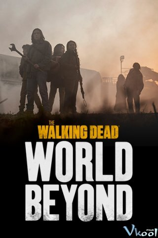 Xác Sống: Tương Lai 1 - The Walking Dead: World Beyond Season 1 (2020)