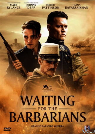 Chờ Người Man Rợ - Waiting For The Barbarians (2019)