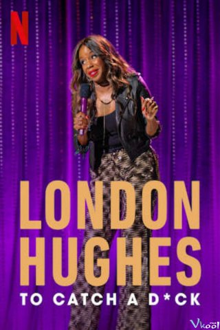 Phim London Hughes: Bí Kíp Săn Trai - London Hughes: To Catch A Dick (2020)
