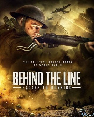 Chạy Trốn Đến Dunkirk - Behind The Line Escape To Dunkirk (2020)