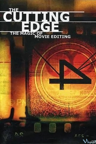 Nghệ Thuật Dựng Phim - The Cutting Edge: The Magic Of Movie Editing (2004)