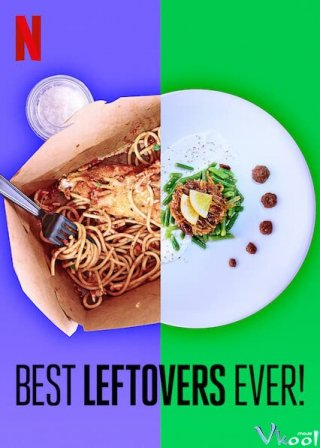 Thừa Mà Ngon Thật! - Best Leftovers Ever! (2020)