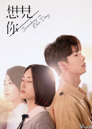 Phim Muốn Gặp Anh - Someday Or One Day (2019)