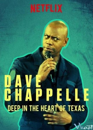 Thẳm Sâu Trong Trái Tim Texas: Dave Chappelle Diễn Trực Tiếp Tại Austin City Limits - Deep In The Heart Of Texas: Dave Chappelle Live At Austin City Limits (2017)