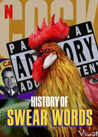 Lịch Sử Chửi Thề - History Of Swear Words (2021)