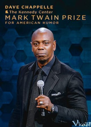 Dave Chappelle: Giải Thưởng Mark Twain Về Hài Kịch - Dave Chappelle: The Kennedy Center Mark Twain Prize For American Humor (2020)